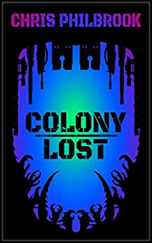 Colony Lost by [Philbrook, Chris]