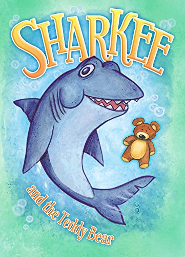 Sharkee & the Teddy Bear (Ripley's Picture Books)