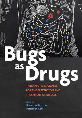 Prevention Drug - Bugs as Drugs: Therapeutic Microbes for the Prevention and Treatment of Disease