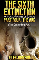 The Sixth Extinction: An Apocalyptic Tale of Survival. (The Sixth Extinction series Book 4)