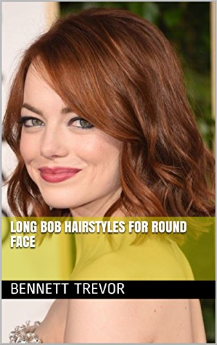 Long Bob Hairstyles For Round Face , Kindle edition by