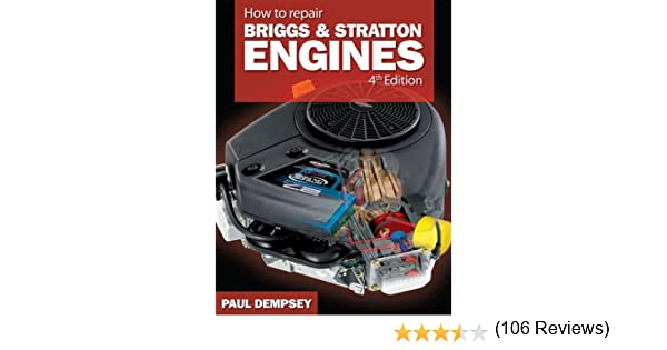 How to repair briggs and stratton engines 4th ed kindle how to repair briggs and stratton engines 4th ed kindle edition by paul stephen dempsey crafts hobbies home kindle ebooks amazon fandeluxe Image collections