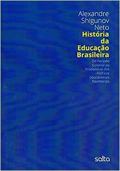 História Da Educação Brasileira - 9788522498383 - Livros