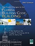 Significant Changes to the Florida Building Code, Building - 2007 Edition (International Code Council Series)