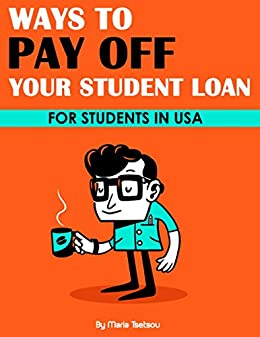 Ways to Pay Off Your Student Loan eBook: Maria Tsetsou: Amazon.com.mx: Tienda Kindle