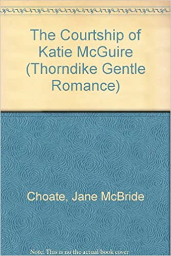 Book The Courtship of Katie McGuire (Thorndike Gentle Romance)