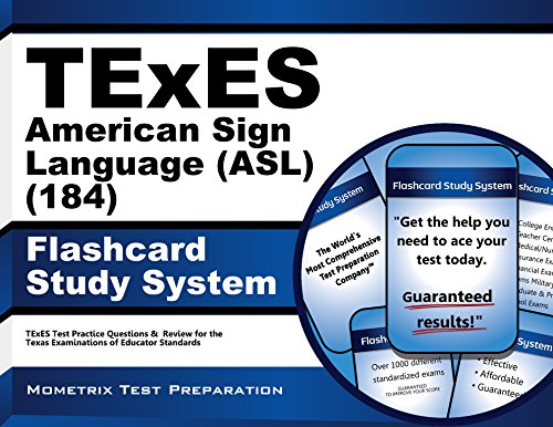 TExES (184) American Sign Language (ASL) Exam Flashcard Study System: TExES Test Practice Questions & Review for the Texas Examinations of Educator Standards (Asl Pro)