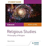 Edexcel Religious Studies A level/AS Student Guide: Philosophy of Religion