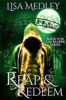 Reap & Redeem (The Reaper Series Book 2) by [Medley, Lisa]