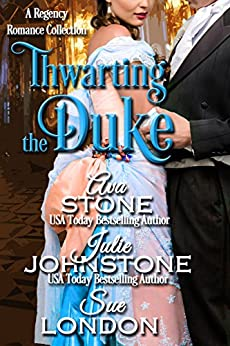 Thwarting the Duke (When the Duke Comes to Town Book 2) by [Stone, Ava, Johnstone, Julie, London, Sue]