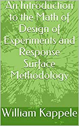 An Introduction to the Math of Design of Experiments and Response Surface Methodology