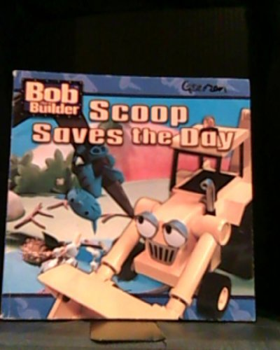 Bob the Builder Scoop Saves the Day ebook
