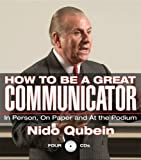 img - for How to Be a Great Communicator: In Person, On Paper and At the Podium (Your Coach in a Box) book / textbook / text book
