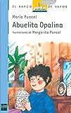 img - for Abuelita Opalina/ Grandmother Opalina (Coleccion El Barco De Vapor, 21) (Spanish Edition) by Maria Puncel (2009-10-26) book / textbook / text book
