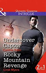 Undercover Captor: Undercover Captor / Rocky Mountain Revenge (Mills & Boon Intrigue) by Eden, Cynthia, Myers, Cindi (2014) Paperback