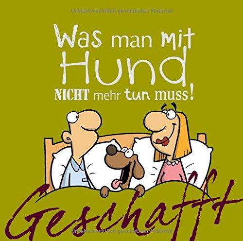 Geschafft! Was man mit Hund nicht mehr tun muss Gebundenes Buch – 14. April 2016 Michael Kernbach Miguel Fernandez Lappan 3830343728