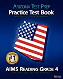ARIZONA TEST PREP Practice Test Book AIMS Reading Grade 4, Test Master Press Arizona, 1475129734