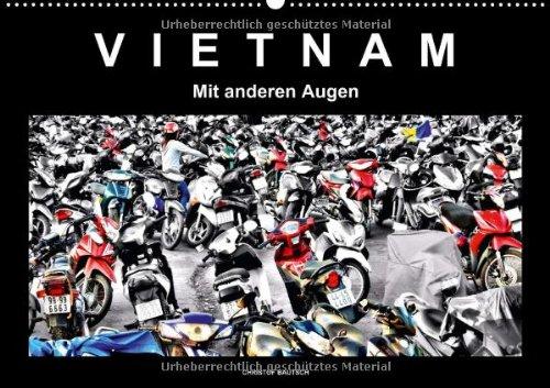 Vietnam – Mit anderen Augen (Wandkalender 2015 DIN A2 quer): Vietnam – Mit anderen Augen. Schwarzweiss mit Farbe (Monatskalender, 14 Seiten)