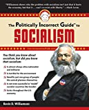 img - for The Politically Incorrect Guide to Socialism (The Politically Incorrect Guides) book / textbook / text book