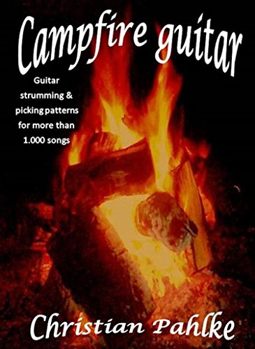 (Campfire guitar: Now with sound files. Guitar strumming and picking patterns for more than 1.000)