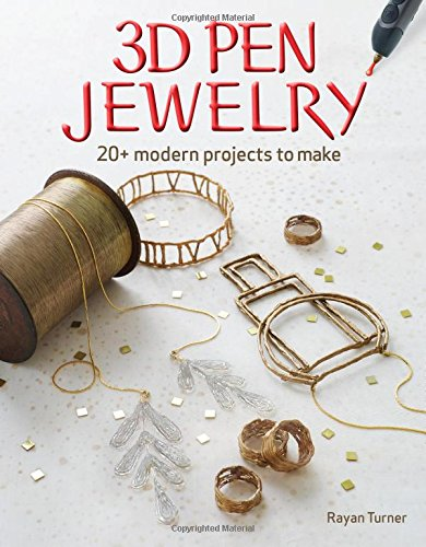 Price comparison product image 3D Pen Jewelry: 20+ Modern Projects to Make