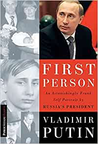 Ebook First Person An Astonishingly Frank Self Portrait By Russias President By Vladimir Putin