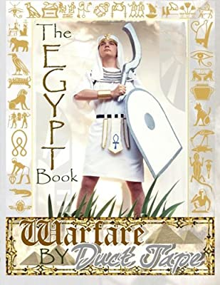 The Egypt Book: Warfare by Duct Tape by Chinquapin Press LLC