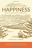 Happiness: The Art of Living with Peace, Confidence, and Joy