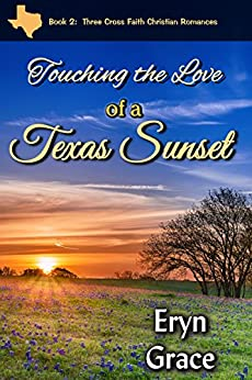 Touching the Love of a Texas Sunset (Three Cross Faith Book 2) by [Grace, Eryn]