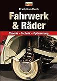 Praxishandbuch Fahrwerk & Räder: Theorie – Technik – Optimierung (Edition Oldtimer Markt)