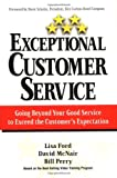 img - for Exceptional Customer Service: Going Beyond Your Good Service to Exceed the Customer's Expectation book / textbook / text book