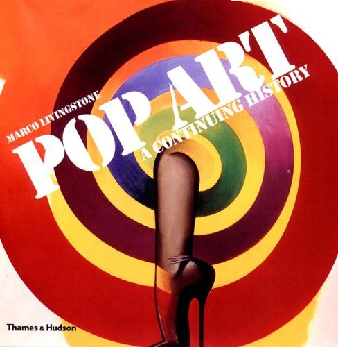 Pop Art: A Continuing History by Marco Livingstone (2000-11-01)