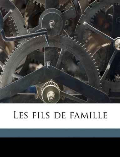 Read Online Les Fils de Famille Volume 1-4 (French Edition) ebook