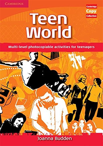 Teen World: Multi-Level photocopiable activities for teenagers (Cambridge Copy Collection)