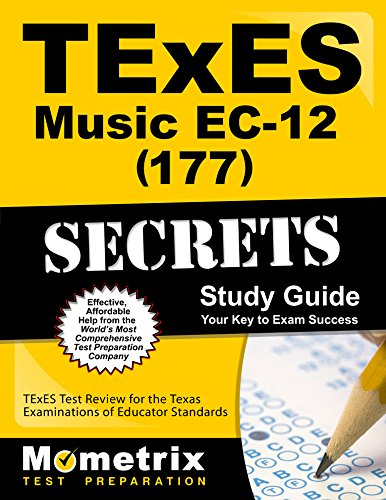 Pdf Test Preparation TExES Music EC-12 (177) Secrets Study Guide: TExES Test Review for the Texas Examinations of Educator Standards