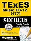 TExES Music EC-12 (177) Secrets Study Guide: TExES Test Review for the Texas Examinations of Educator Standards