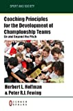 img - for Coaching Principles for the Development of Championship Teams: On and Beyond the Pitch (Sport and Society) book / textbook / text book