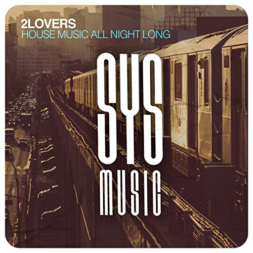 House music all night long by 2lovers on amazon music for All house music