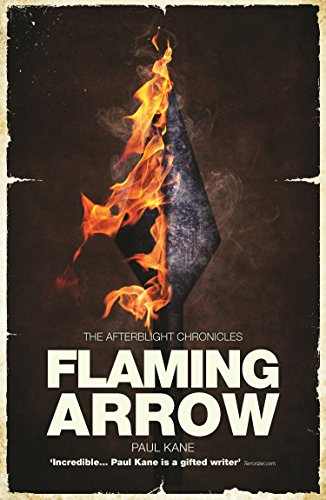 Flaming Arrow (The Afterblight Chronicles: Hooded Man Trilogy Book 4)