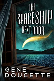 The Spaceship Next Door (Sorrow Falls Book 1) by [Doucette, Gene]