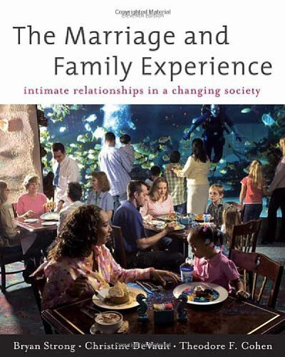 The Marriage and Family Experience: Intimate Relationships in a Changing Society 11th (eleventh) edition by Bryan Strong, Christine DeVault, Theodore F. Cohen published by Wadsworth Publishing (2010) [Hardcover]