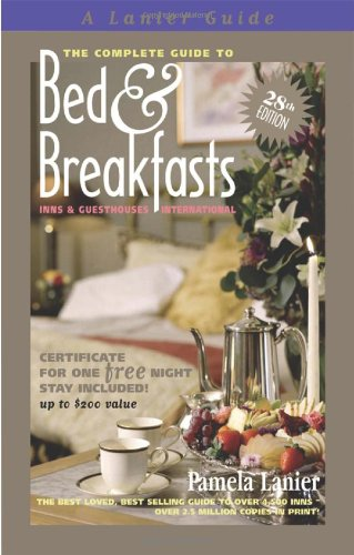 The Complete Guide to Bed and Breakfasts, Inns and Guesthouses International (A Lanier Guide)