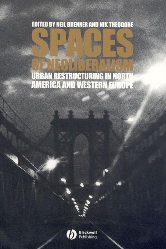 [E.B.O.O.K] Spaces of Neoliberalism: Urban Restructuring in North America and Western Europe<br />R.A.R