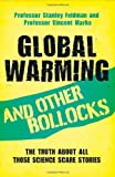 Global Warming and Other Bollocks, Stanley Feldman and Vincent Marks, 1844547183