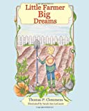 Little Farmer Big Dreams, Thomas Clemmens, 1482092492