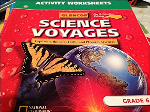 Glencoe Science Voyages Exploring the Life, Earth and Physical