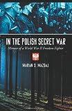 In the Polish Secret War, Marian S. Mazgaj, 0786438223