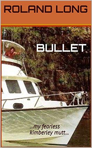 BULLET: ...my fearless kimberley mutt...