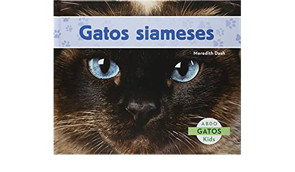 Gatos siameses (Gatos / Cats) (Spanish Edition): Meredith Dash: 9781629703077: Amazon.com: Books