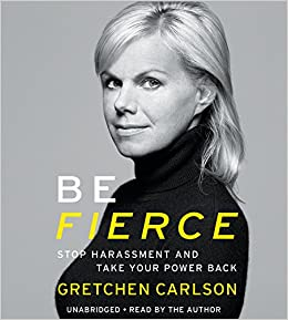 Be Fierce Stop Harassment And Take Your Power Back Gretchen